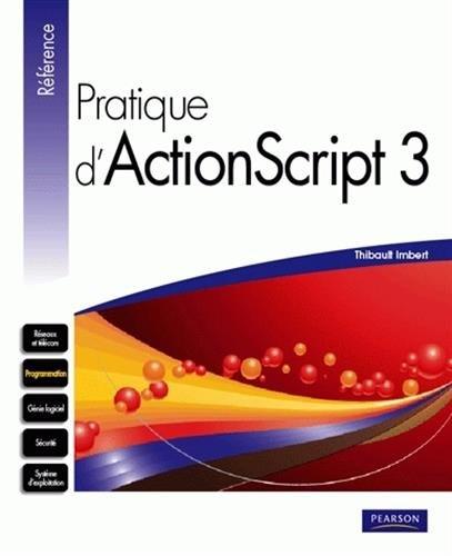 Pratique d'ActionScript 3 par Thibault Imbert