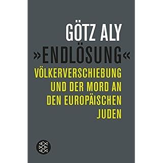»Endlösung«: Völkerverschiebung und der Mord an den europäischen Juden (Die Zeit des Nationalsozialismus)