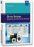 Drive Design – Projektierung elektrischer Antriebe