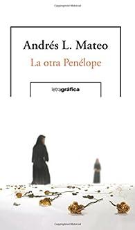 La otra Penélope par  Andres L. Mateo