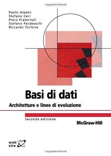 Basi di dati Seconda Edizione: Architetture e linee di evoluzione (Italian Edition) by Paolo Atzeni, Stefano Ceri, Piero Fraternali, Stefano Parabo (2007) Paperback
