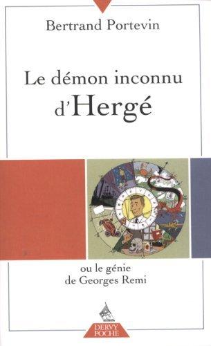 Le dmon inconnu d'Herg ou le gnie de Georges Remi de Bertrand Portevin (9 septembre 2011) Poche