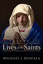 Lives of the Saints: Volume I: (January - March)