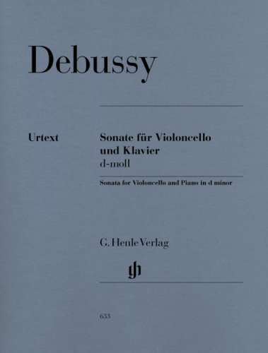 Debussy : Sonate fur Violoncello und Klavier, d-Moll / Sonata for violoncello and piano in d minor