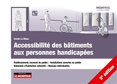 Accessibilité des bâtiments aux personnes handicapées: Établissements recevant du public - Installations ouvertes au public -Bâtiments d'habitation c