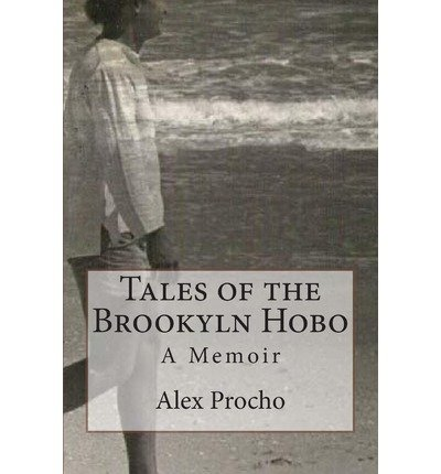 [ TALES OF THE BROOKYLN HOBO: A MEMOIR ] Tales of the Brookyln Hobo: A Memoir By Procho, Alex ( Author ) Jan-2013 [ Paperback ] -