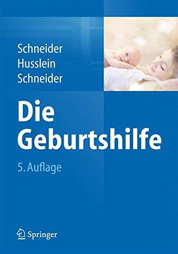 Die Geburtshilfe (Springer Reference Medizin)