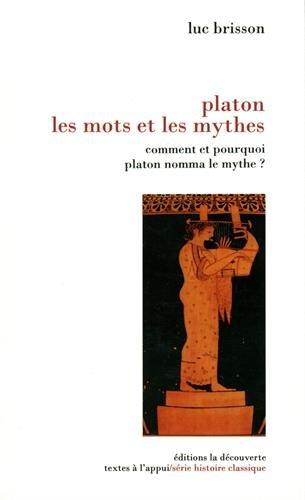 Platon, les mots et les mythes (Textes à lappui)