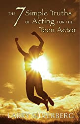 The 7 Simple Truths of Acting for the Teen Actor (Young Actors)
