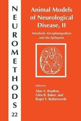 [(Animal Models of Neurological Disease, II : Metabolic Encephalopathies and Epilepsies)] [Edited by Alan A. Boulton ] published on (August, 2013)