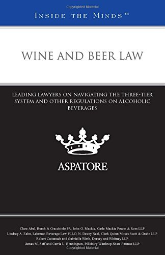 wine-and-beer-law-leading-lawyers-on-navigating-the-three-tier-system-and-other-regulations-on-alcoh