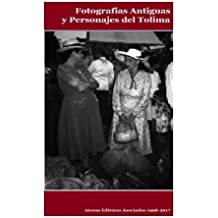 Fotografias Antiguas y Personajes del Tolima Volumen II