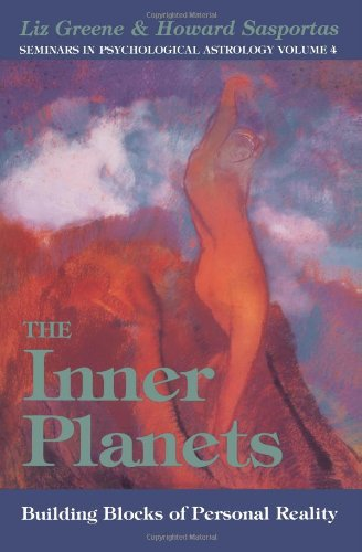 Inner Planets: Building Blocks of Personal Reality (Seminars in Psychological Astrology, Band 4)