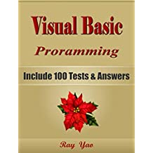 VISUAL BASIC Programming, For Beginners, Learn Coding Fast, Include 100 Tests & Answers, Crash Course, QuickStart Guide, Tutorial Book by Program Interview, In Easy Steps! An Ultimate Beginners Guide