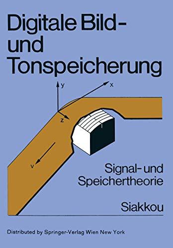 Digitale Bild- und Tonspeicherung: Signal- Und Speichertheorie
