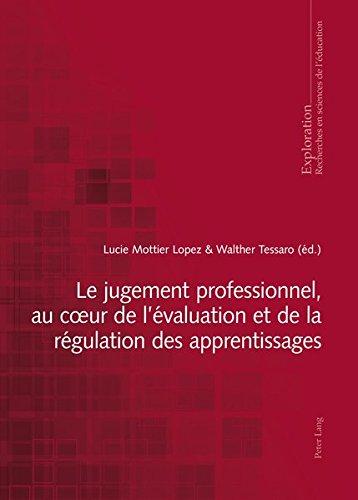 Le Jugement Professionnel, Au Coer De L'évaluation Et De La Régulation Des Apprentissages