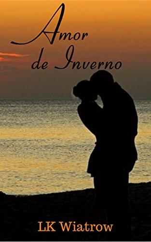 Amor de Inverno: Conto (Portuguese Edition) por LK  Wiatrow