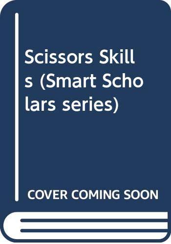Scissors Skills (Smart Scholars series)