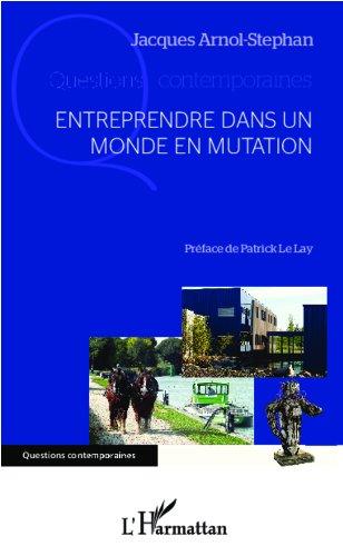 Lire en ligne Entreprendre dans un monde en mutation pdf, epub ebook