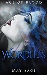 Wordless (Age of Blood) (Volume 1) by May Sage (2016-05-04)