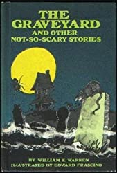 The Graveyard and Other Not-So-Scary Stories by William E. Warren (1984-04-30)