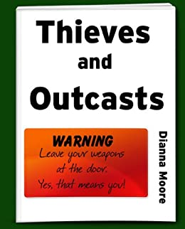 Thieves and Outcasts (Outcast Elf--Prolouge) (English Edition) di [Moore, Dianna]