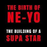Songtexte von Ne‐Yo - The Birth of Ne-Yo - The Building of A Supa Star