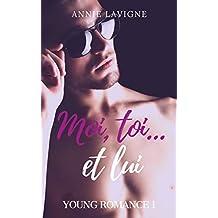 Moi, toi... et lui (Young Romance, tome 1)