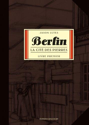 Berlin, Tome 1 : La cité des pierres