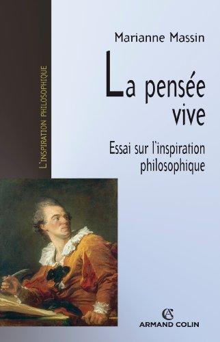 La pensée vive: Essai sur l'inspiration philosophique