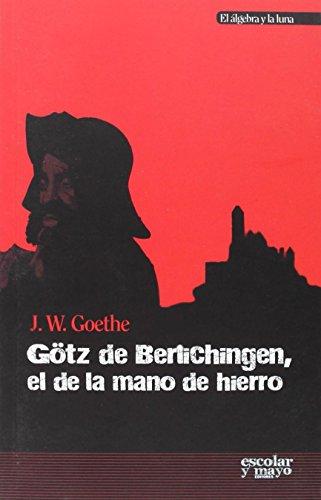 Götz De Berlichingen, El De La Mano De Hierro (El álgebra y la luna)