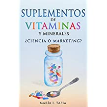 Suplementos de vitaminas y minerales: ¿Ciencia o marketing?