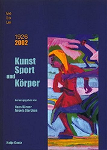 Kunst, Sport und Körper: GeSoLei - 1926-2002