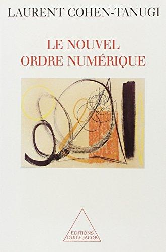 Le nouvel ordre numérique par Laurent Cohen-Tanugi