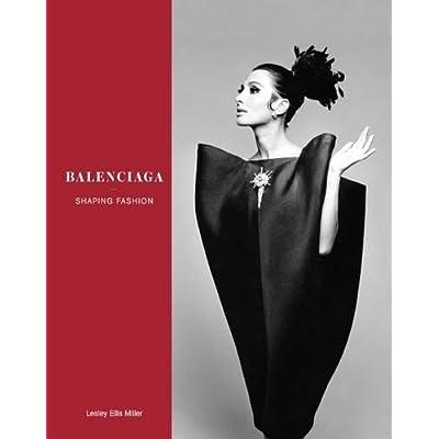 Balenciaga : Shaping Fashion