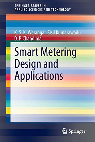 Smart Metering Design and Applications (SpringerBriefs in Applied Sciences and Technology) -