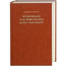 Konkordanz zum Hebräischen Alten Testament: Concordance to the Hebrew Old Testament