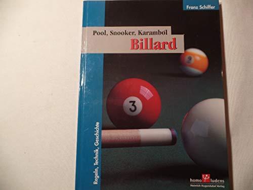 Billard. Pool, Snooker, Karambol. Regeln, Technik, Geschichte