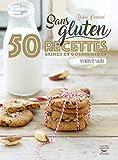 Sans gluten - 50 recettes saines et gourmandes sucrées et salées