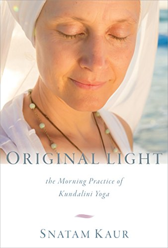 Original Light: The Morning Practice of Kundalini Yoga ...