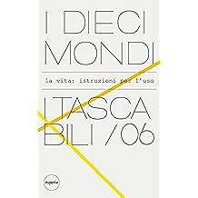I dieci mondi: la vita: istruzioni per l'uso (Italian Edition)