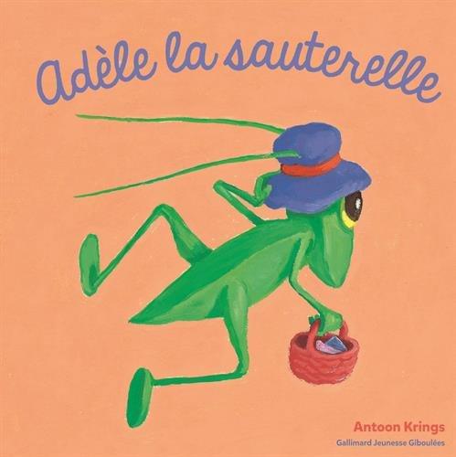 Adèle la sauterelle par From Gallimard Jeunesse Giboulées