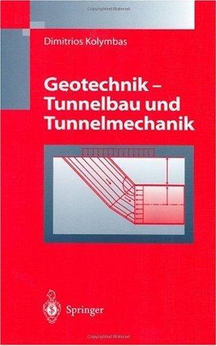 Geotechnik - Tunnelbau und Tunnelmechanik: Eine systematische Einführung mit besonderer Berücksichtigung mechanischer Probleme