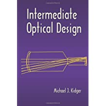 Intermediate Optical Design (Spie Press Monograph, Pm134)