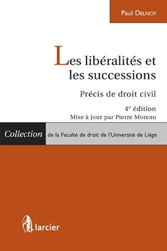 Les libéralités et les successions (Collection de la Faculté de droit de l'Université de Liège)