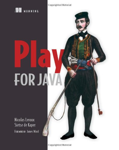 Play for Java: Covers Play 2