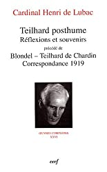 Teilhard posthume. Réflexions et souvenirs : Précédé de Blondel-Teilhard de Chardin, Correspondance 1919