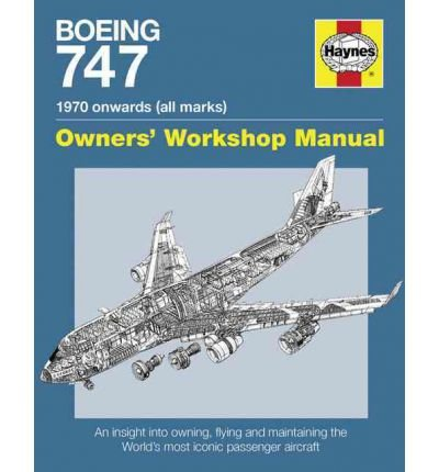 [(Boeing 747 Owners' Workshop Manual: An Insight into Owning, Flying, and Maintaining the Iconic Jumbo Jet)] [Author: Chris Wood] published on (September, 2012)