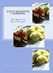 Zap-It! Microwave Cookbook 80 Quick & Easy Recipes (English Edition)