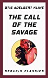 The Call of the Savage (Serapis Classics) (English Edition)